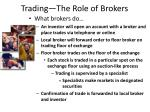 trading the role of brokers
