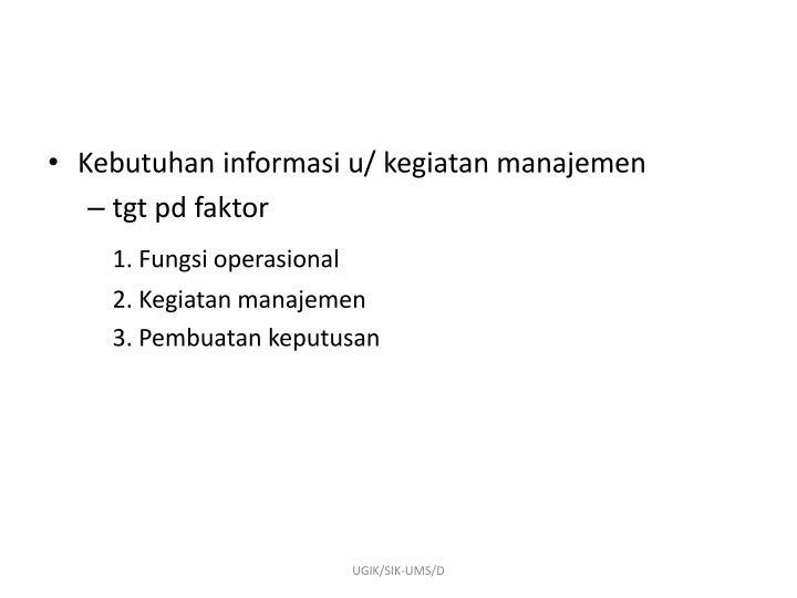 Kebutuhan informasi u/ kegiatan manajemen