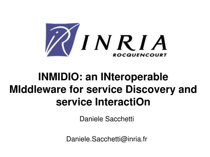Inmidio an interoperable middleware for service discovery and service interaction