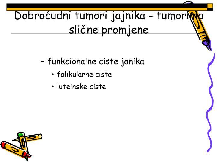 Dobroćudni tumori jajnika - tumorima slične promjene