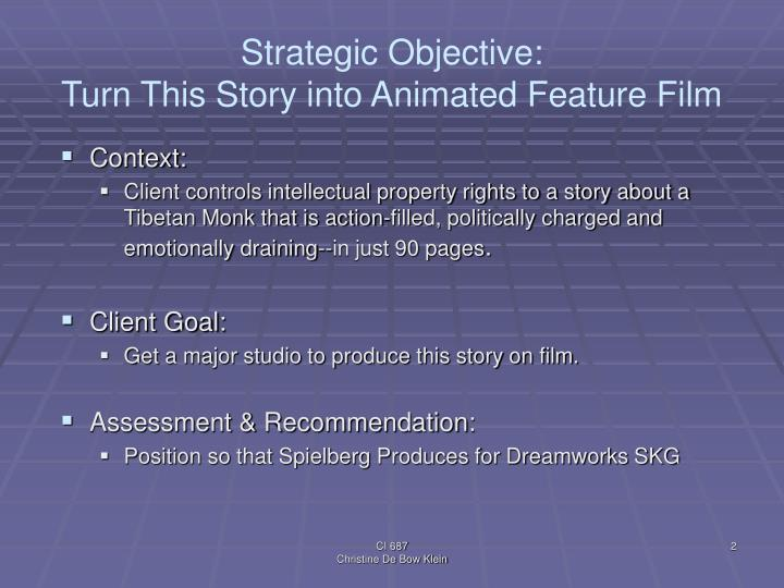 Strategic objective turn this story into animated feature film