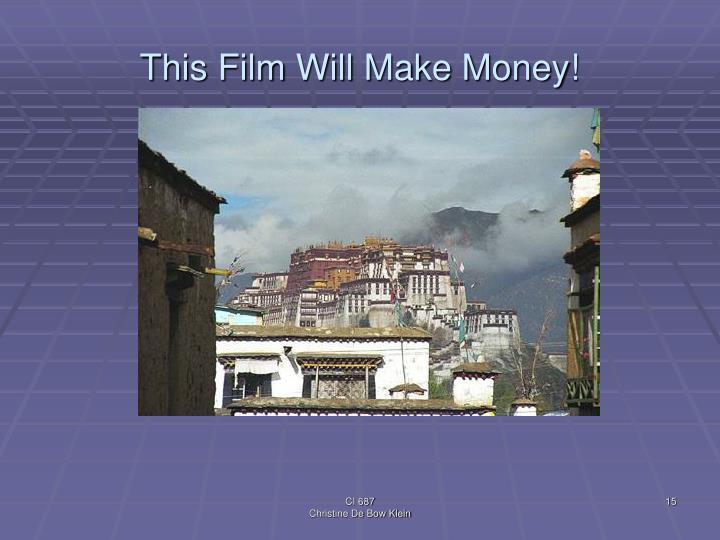 This Film Will Make Money!