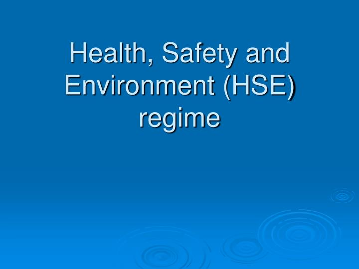 Health s afety and environment hse regime