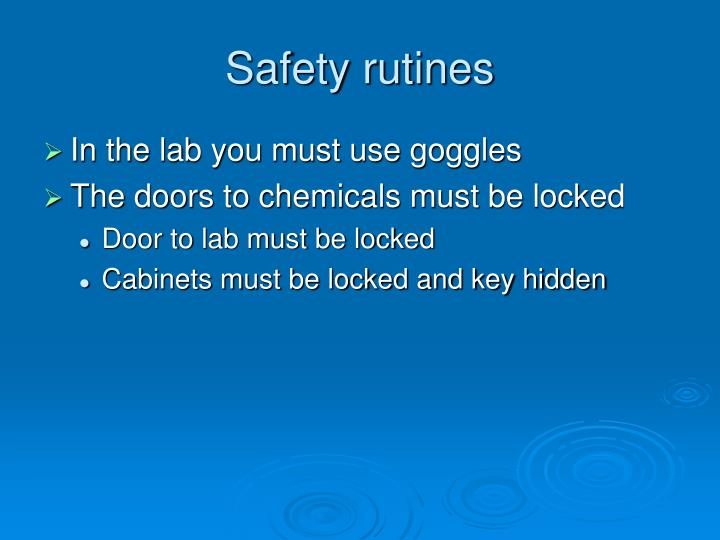 Safety rutines