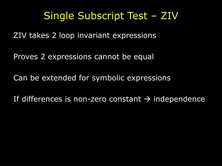 Single Subscript Test – ZIV