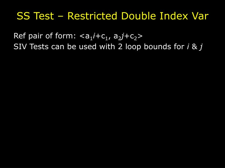 SS Test – Restricted Double Index Var