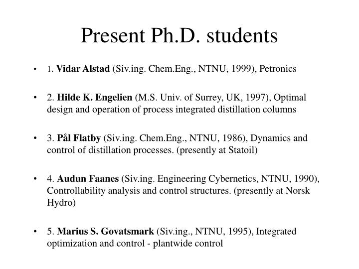 Present Ph.D. students