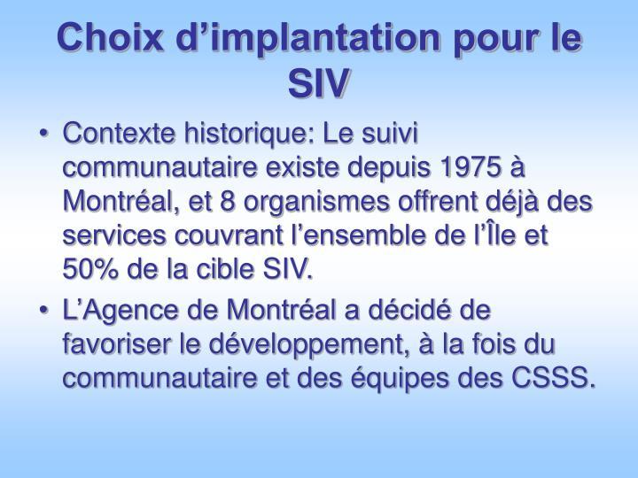 Choix d'implantation pour le SIV