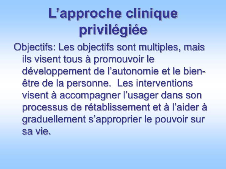 L'approche clinique privilégiée
