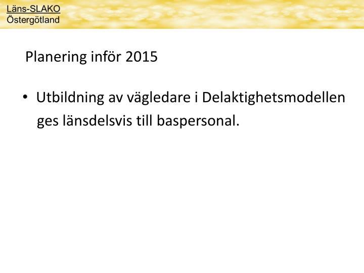 Planering inför 2015