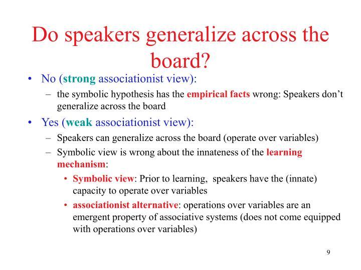 Do speakers generalize across the board?