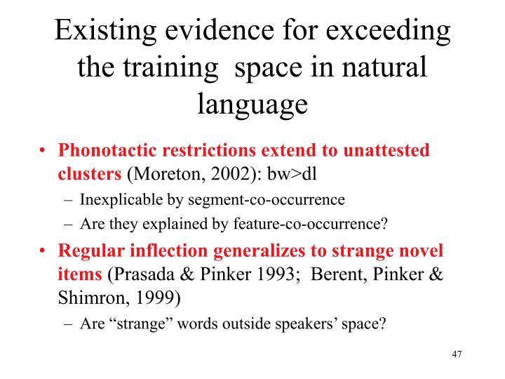 Existing evidence for exceeding the training  space in natural language