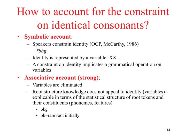 How to account for the constraint on identical consonants?