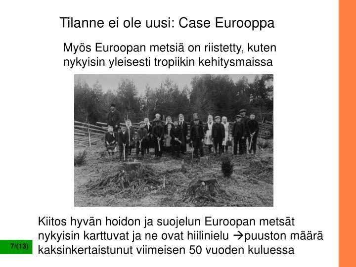 Tilanne ei ole uusi: Case Eurooppa
