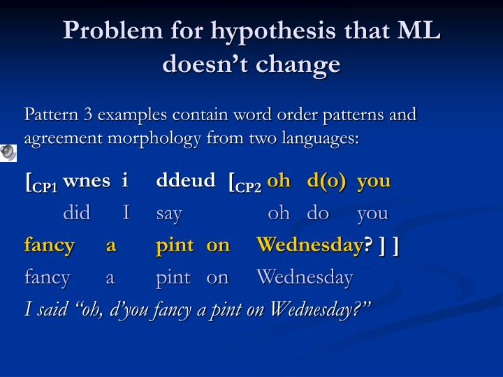 Problem for hypothesis that ML doesn't change