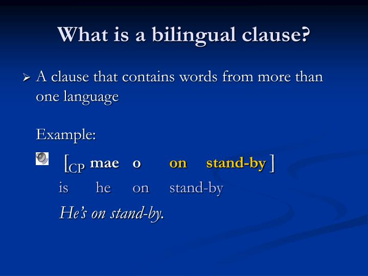 What is a bilingual clause?