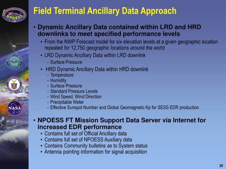 Field Terminal Ancillary Data Approach