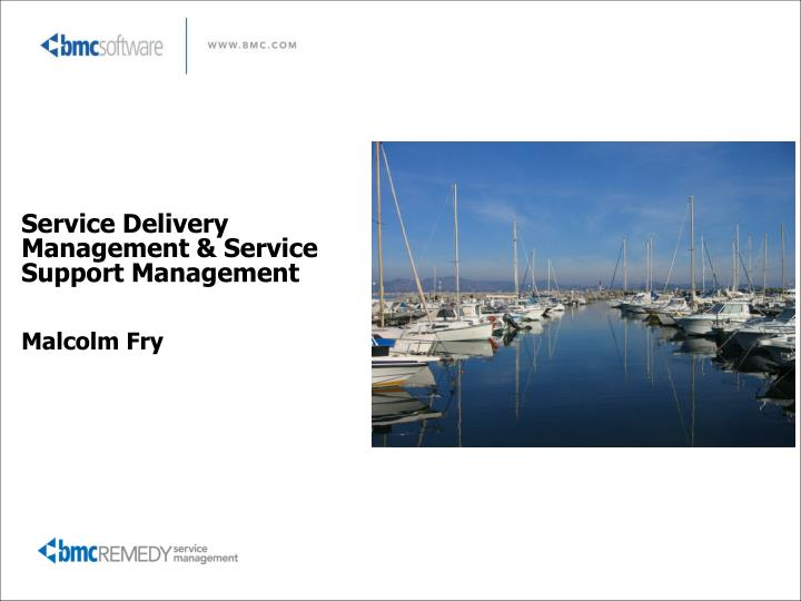 Service delivery management service support management malcolm fry