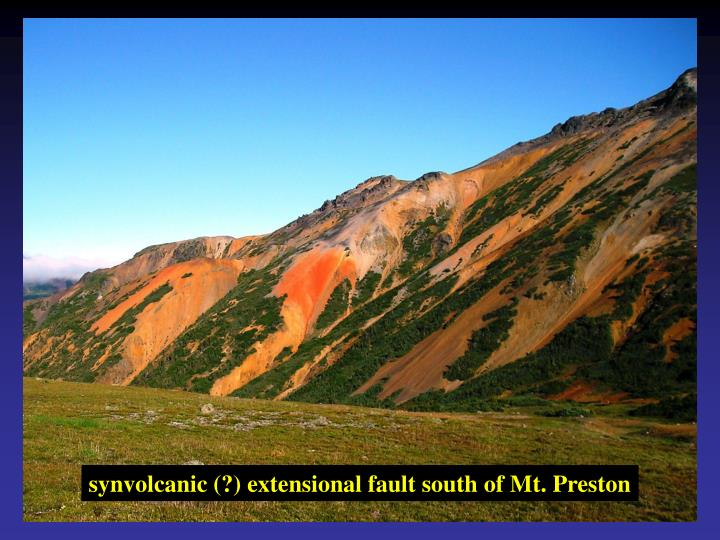 synvolcanic (?) extensional fault south of Mt. Preston