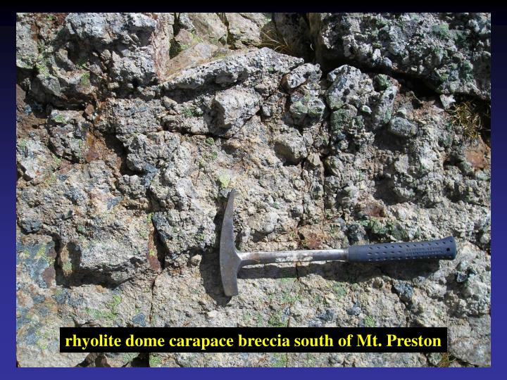 rhyolite dome carapace breccia south of Mt. Preston