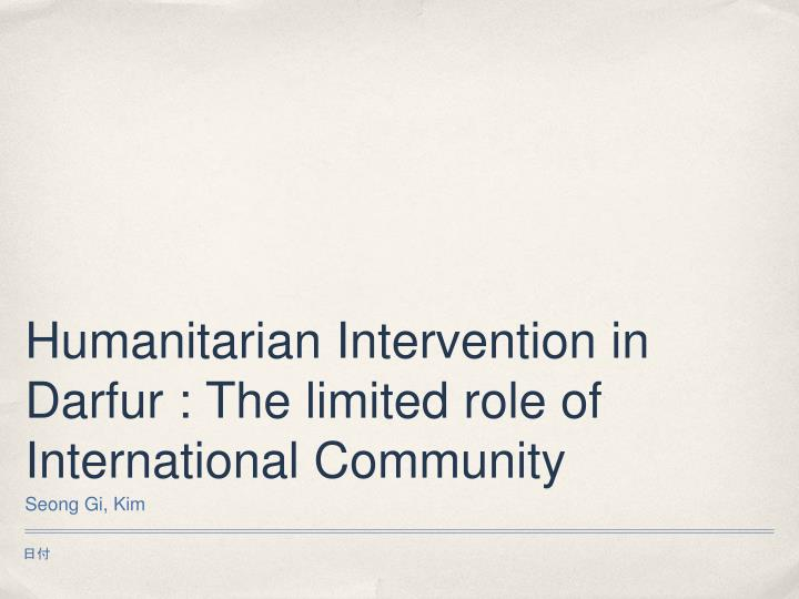 Humanitarian intervention in darfur the limited role of international community