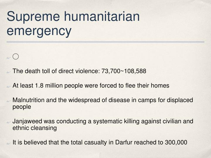 Supreme humanitarian emergency