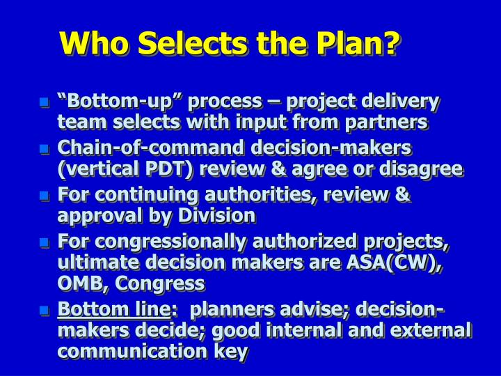 Who Selects the Plan?
