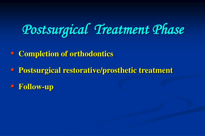 Postsurgical  Treatment Phase