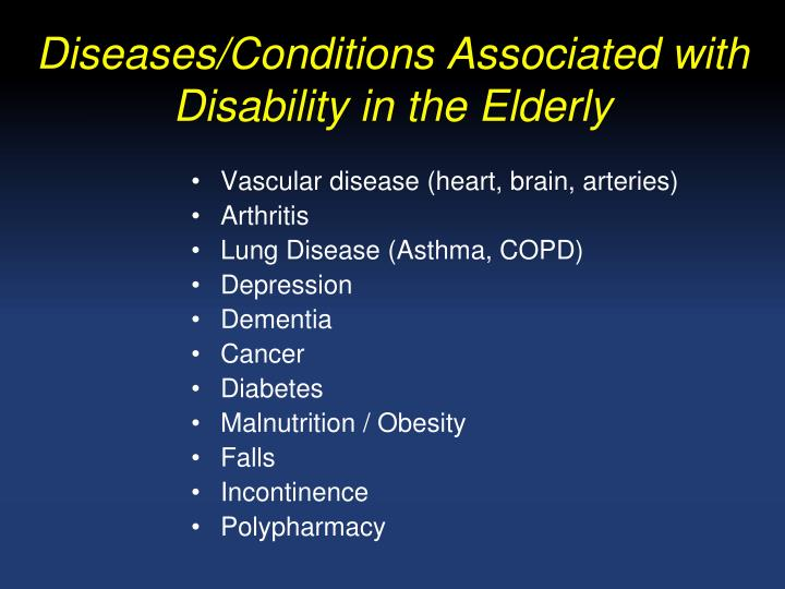 Diseases/Conditions Associated with Disability in the Elderly
