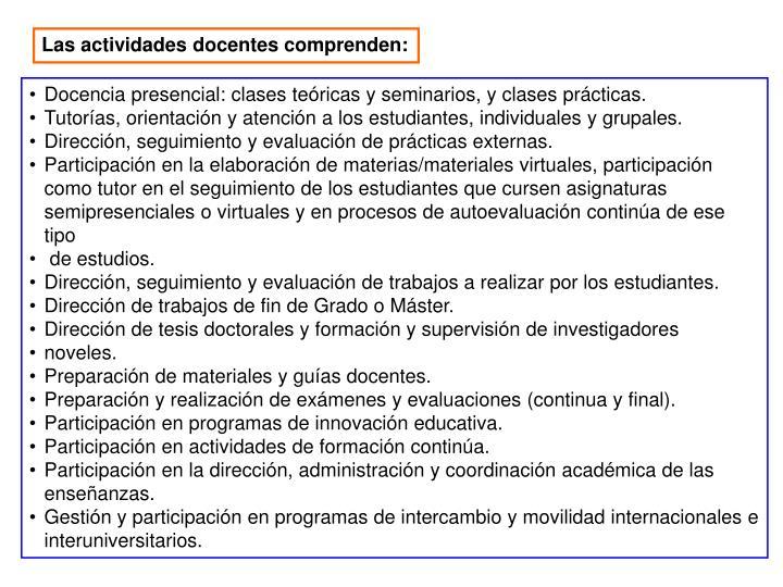 Las actividades docentes comprenden: