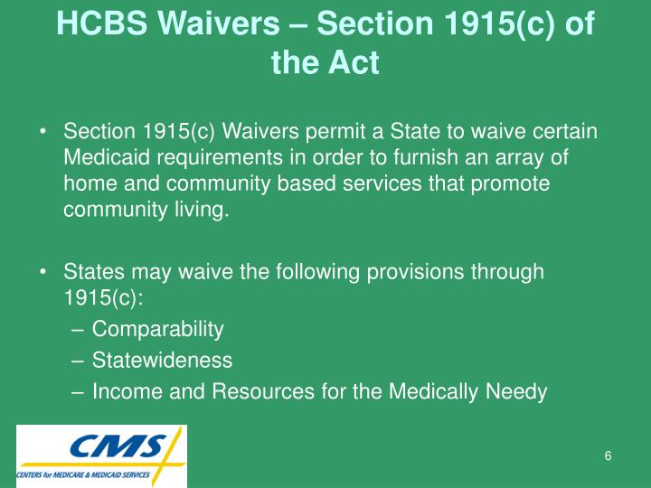 HCBS Waivers – Section 1915(c) of the Act