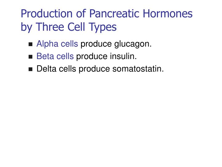 Production of Pancreatic Hormones by Three Cell Types