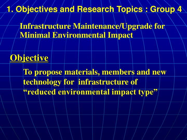 1. Objectives and Research Topics : Group 4