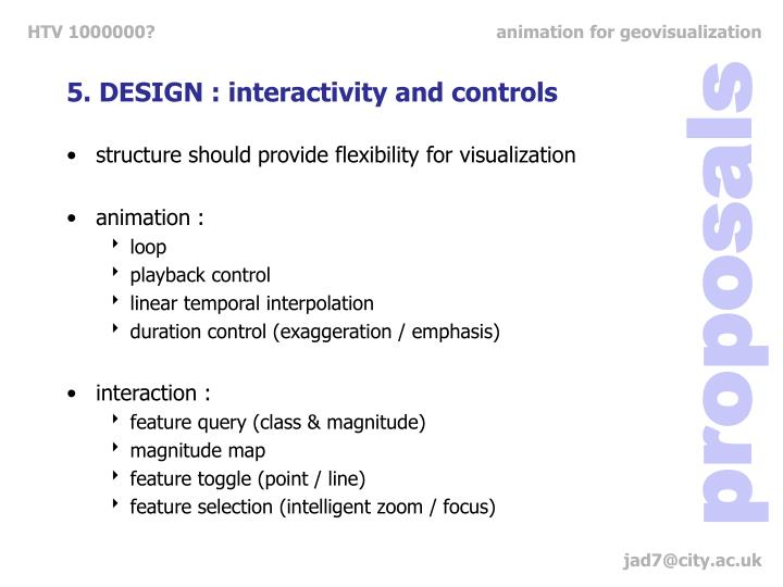 5. DESIGN : interactivity and controls