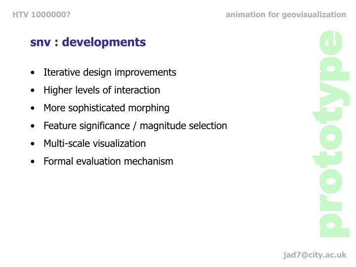snv : developments