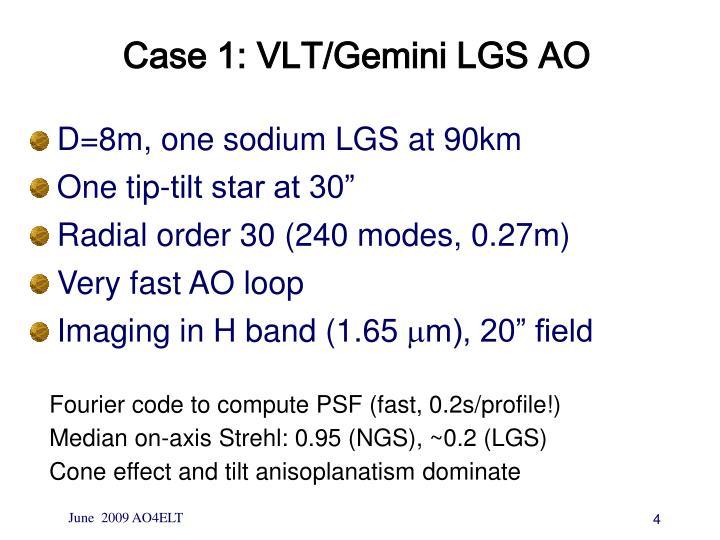 Case 1: VLT/Gemini LGS AO