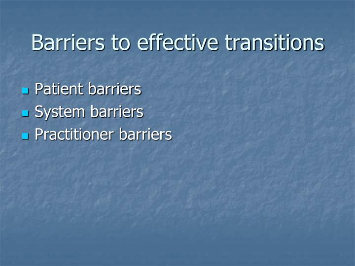 Barriers to effective transitions