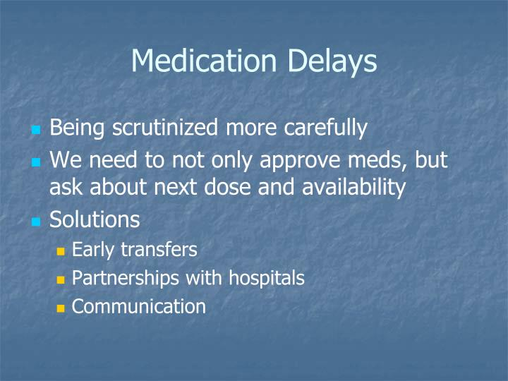 Medication Delays