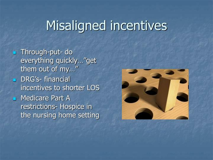 Misaligned incentives