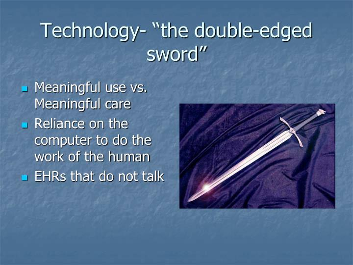 "Technology- ""the double-edged sword"""