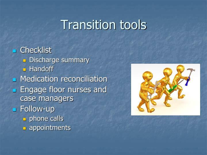 Transition tools