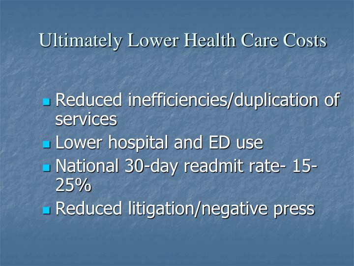 Ultimately Lower Health Care Costs