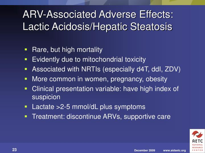 ARV-Associated Adverse Effects: Lactic Acidosis/Hepatic Steatosis