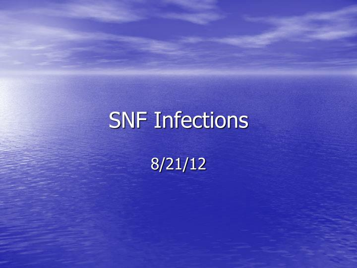 Snf infections
