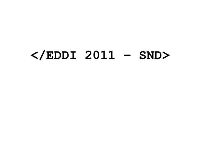 </EDDI 2011 – SND>