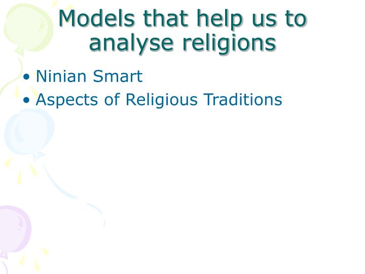 Models that help us to analyse religions