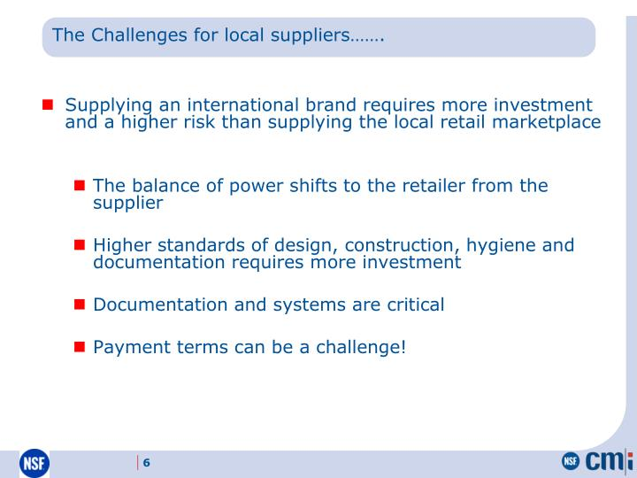 The Challenges for local suppliers…….