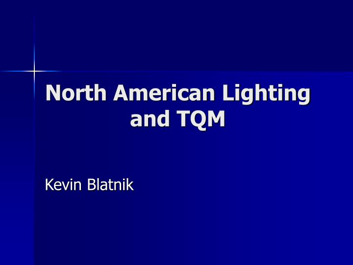 north american lighting and tqm