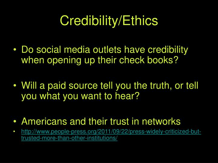 Do social media outlets have credibility when opening up their check books?