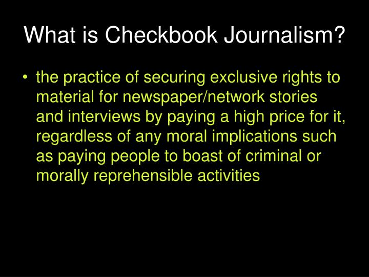 What is Checkbook Journalism?